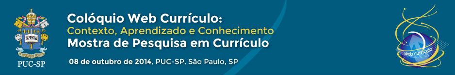 COLÓQUIO WEB CURRÍCULO: Contexto, Aprendizado e Conhecimento e Mostra de Pesquisa em Currículo da PUC-SP
